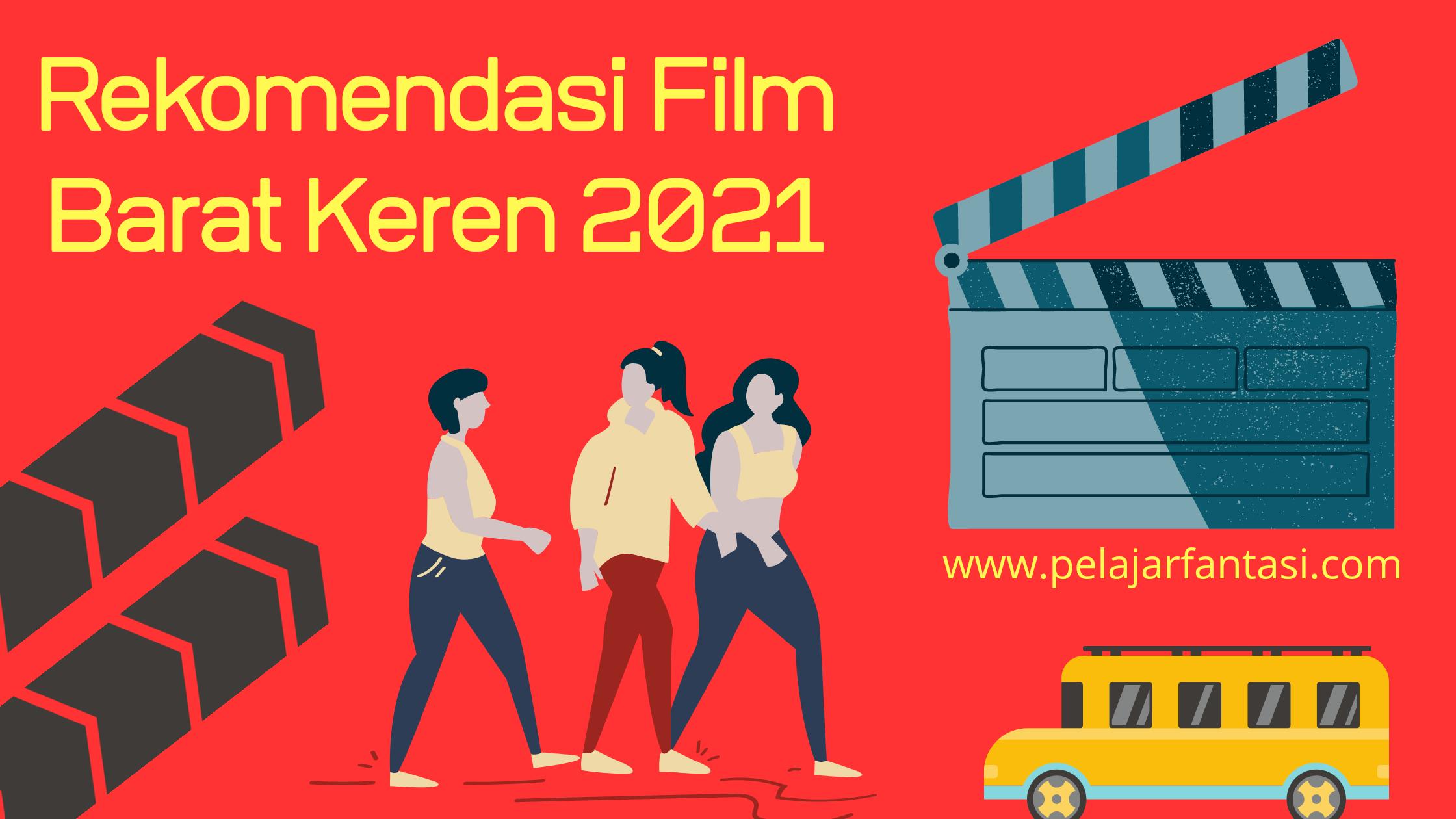 Rekomendasi Film Barat Keren Terbaru 2021