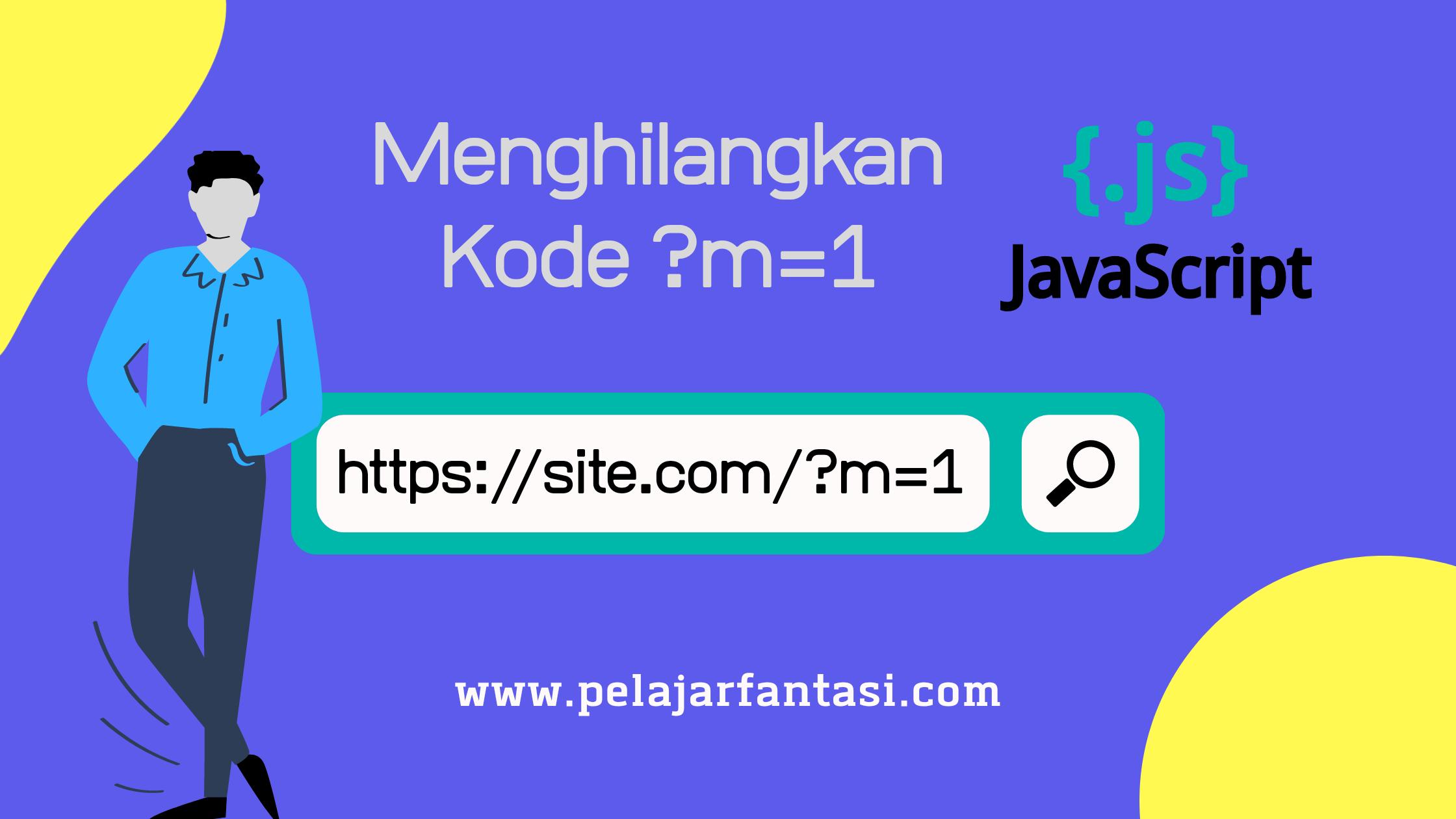 Cara Hilangkan Kode m=1 atau m=0 di URL Blogger