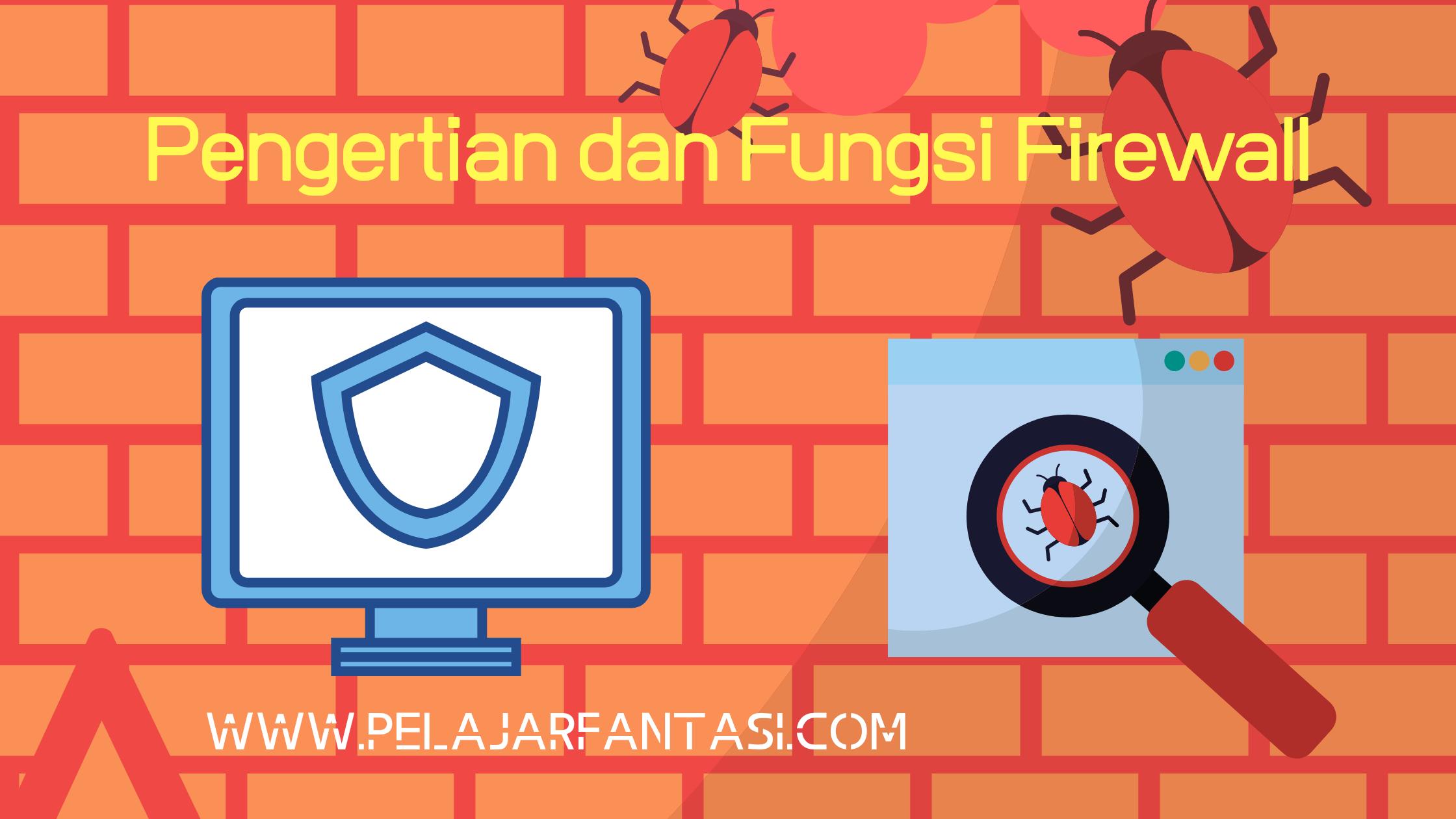 Pengertian dan Fungsi Firewall pada Jaringan Komputer